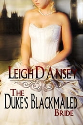 The Duke s Blackmailed Bride