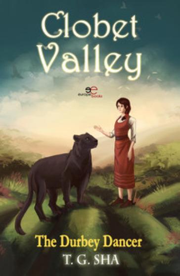 The Durbey dancer. Clobet Valley - T. G. Sha | Rochesterscifianimecon.com