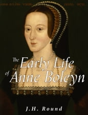 The Early Life of Anne Boleyn