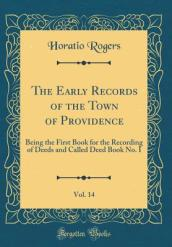 The Early Records of the Town of Providence, Vol. 14