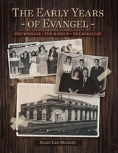 The Early Years of Evangel
