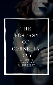 The Ecstasy of Cornelia Day