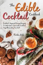 The Edible Cocktail Cookbook