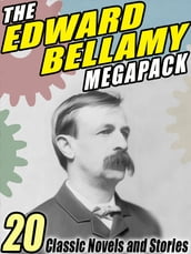 The Edward Bellamy MEGAPACK ®