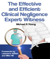 The Effective and Efficient Clinical Negligence
