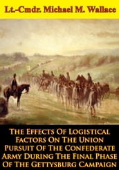 The Effects Of Logistical Factors On The Union Pursuit Of The Confederate Army