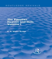 The Egyptian Heaven and Hell: Volume I (Routledge Revivals)