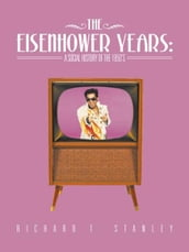 The Eisenhower Years: a Social History of the 1950 S