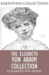 The Elizabeth von Arnim Collection
