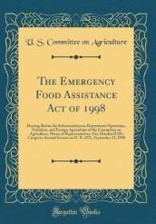 The Emergency Food Assistance Act of 1998
