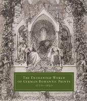 The Enchanted World of German Romantic Prints, 1770-1850