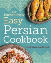 The Enchantingly Easy Persian Cookbook