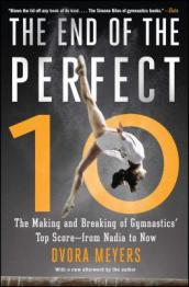 The End of the Perfect 10: The Making and Breaking of Gymnastics  Top Score - from Nadia to Now