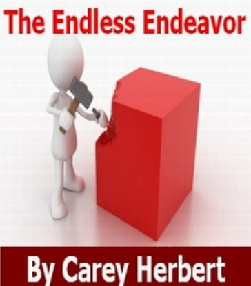 The Endless Endeavor, a Problem Solving and Goal Setting Handbook