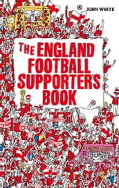 The England Football Supporter s Book