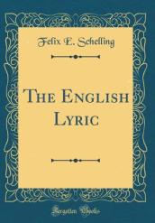 The English Lyric (Classic Reprint)
