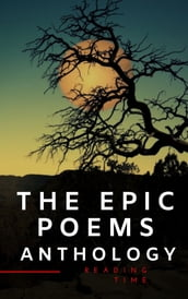 The Epic Poems Anthology : The Iliad, The Odyssey, The Aeneid, The Divine Comedy...
