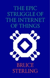 The Epic Struggle of the Internet of Things