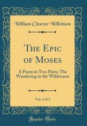 The Epic of Moses, Vol. 2 of 2
