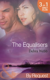 The Equalisers: A Soldier s Oath (The Equalizers, Book 1) / Hostage Situation (The Equalizers, Book 2) / Colby vs. Colby (The Equalizers, Book 3) (Mills & Boon By Request)