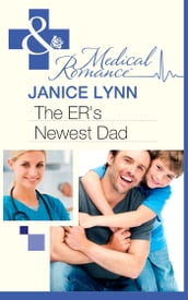The Er s Newest Dad (Mills & Boon Medical)