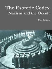The Esoteric Codex: Nazism and the Occult