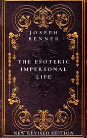 The Esoteric Impersonal Life