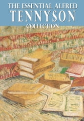 The Essential Alfred Tennyson Collection