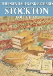 The Essential Frank Richard Stockton Collection