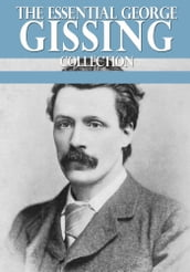 The Essential George Gissing Collection