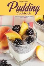 The Essential Pudding Cookbook