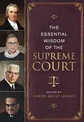 The Essential Wisdom of the Supreme Court