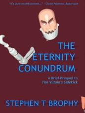 The Eternity Conundrum: A Brief Prequel to