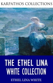 The Ethel Lina White Collection