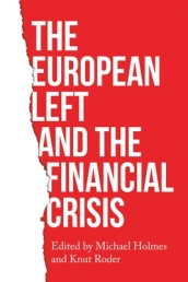 The European Left and the Financial Crisis