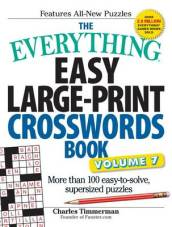 The Everything Easy Large-Print Crosswords Book Volume 7