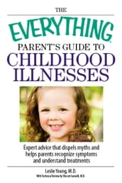The Everything Parent s Guide To Childhood Illnesses