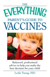 The Everything Parent s Guide to Vaccines