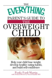 The Everything Parent s Guide to the Overweight Child