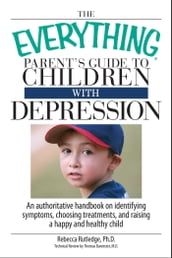 The Everything Parent s Guide To Children With Depression