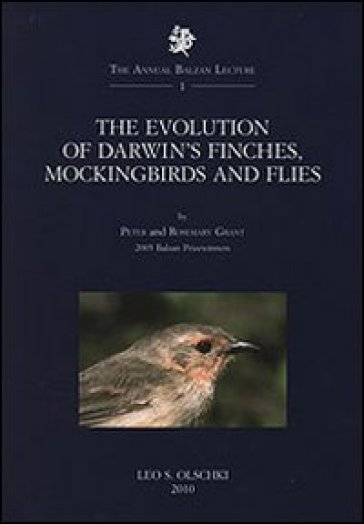 The Evolution of Darwin's Finches, Mockingbirds and Flies. 2005 Balzan Prizewinners