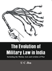 The Evolution of Military Law in India