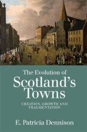 The Evolution of Scotland s Towns