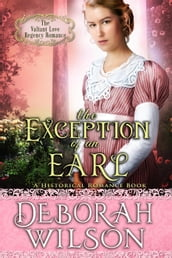 The Exception of an Earl (#16, The Valiant Love Regency Romance) (A Historical Romance Book)