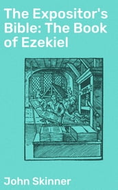 The Expositor s Bible: The Book of Ezekiel