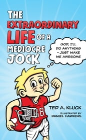 The Extraordinary Life of a Mediocre Jock