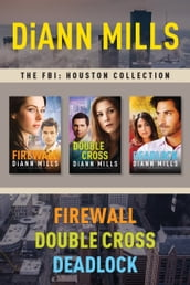 The FBI: Houston Collection: Firewall / Double Cross / Deadlock