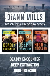 The FBI Task Force Collection: Deadly Encounter / Deep Extraction / High Treason