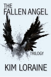 The Fallen Angel Trilogy (The Complete Series)