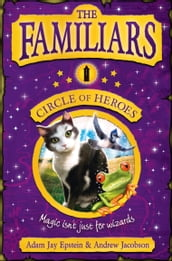 The Familiars: Circle of Heroes